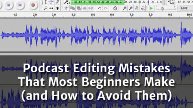 podcast-editing-mistakes